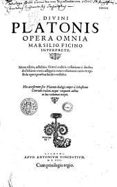 Divini Platonis Opera omnia Marsilio Ficino interprete. Noua editio... His accesserunt sex Platonis dialogi, nuper a Sebastiano Conrado tralati... (Praef. S. Grynaei, A. Vincentii)