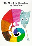 The Mixed Up Chameleon by Eric Carle           Tape  PDF