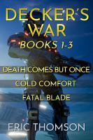 Decker s War  Book 1 3 PDF