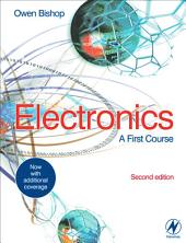 Electronics: A First Course: Edition 2