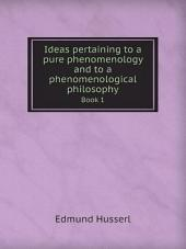Ideas pertaining to a pure phenomenology and to a phenomenological philosophy: Volume 1