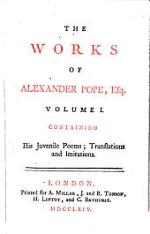 The Works of A. Pope, Esq: In Six Volumes, Complete, With His Last Corrections, Additions, and Improvements, as They Were Delivered to the Editor, a Little Before His Death