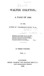 Walter Colyton: A Tale of 1688, Volume 1
