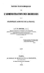 Notes economiques sur l'administration des richesses et la statistique agricole de la France