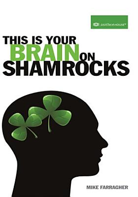 This Is Your Brain on Shamrocks