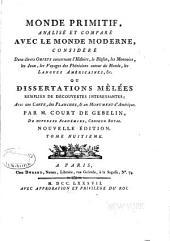 Monde primitif, analyse et comparé avec le monde moderne: Dissertations mélées