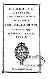 Memorial literario instructivo y curioso de la Corte de Madrid: Volumen 10