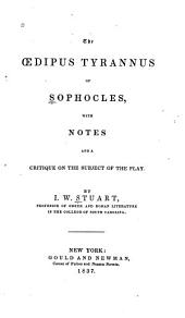 The OEdipus tyrannus of Sophocles: with notes and a critique on the subject of the play