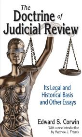 The Doctrine of Judicial Review: Its Legal and Historical Basis and Other Essays