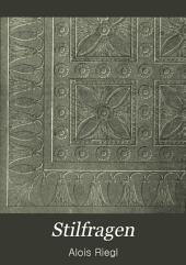 Stilfragen: Grundlegungen zu einer Geschichte der Ornamentik