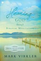 Hearing God through Biblical Meditation PDF