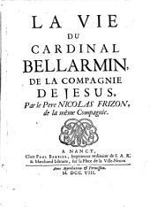 La vie du cardinal Bellarmin de la Compagnie de Jesus: Volume1