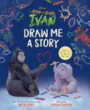Draw Me a Story: the One and Only Ivan (Disney)