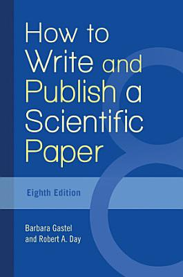 How to Write and Publish a Scientific Paper  8th Edition PDF