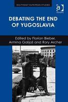 Debating the End of Yugoslavia PDF