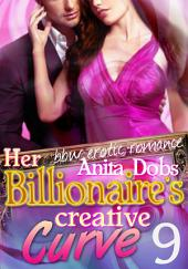 Her Billionaire's Creative Curve #9 (bbw Erotic Romance): bbw erotic romance