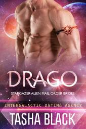 Drago: Stargazer Alien Mail Order Brides #13 (Intergalactic Dating Agency)