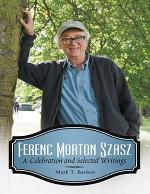 Ferenc Morton Szasz: A Celebration and Selected Writings