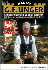 G. F. Unger Sonder-Edition - Folge 106: Mort Cabes Gesetz