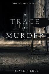 A Trace of Murder  A Keri Locke Mystery  Book  2  PDF
