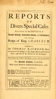 Reports of divers special cases adjudged in the courts of King s bench  common pleas  and exchequer  in the reign of King Charles II  1660 1682  PDF