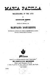 Maria Padilla: Melodramma in 3 atti di Gaetano Rossi. Posto in musica da Gaetano Donizetti. [Jacques François Arsène Ancelot]