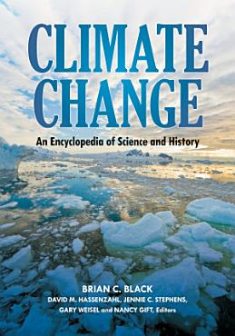 Climate Change  An Encyclopedia of Science and History  4 volumes  PDF