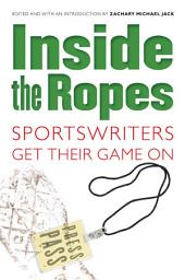 Inside the Ropes: Sportswriters Get Their Game On