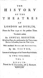 The History of the Theatres of London and Dublin