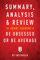 Summary  Analysis   Review of Grant Cardone   s Be Obsessed or Be Average by Instaread PDF