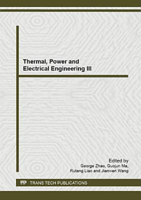 Thermal, Power and Electrical Engineering III