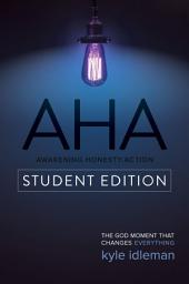 AHA Student Edition: The God Moment That Changes Everything
