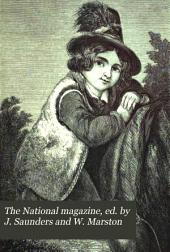 The National magazine, ed. by J. Saunders and W. Marston