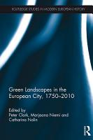 Green Landscapes in the European City  1750   2010 PDF