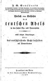 Versuch einer Geschichte des teutschen Adels in den hohen Erz- und Domcapiteln, nebst einigen Bemerkungen über das ausschließende Recht desselben auf Dompraebenden