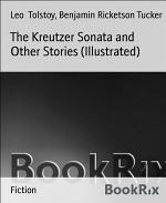 The Kreutzer Sonata and Other Stories (Illustrated)