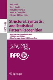 Structural, Syntactic, and Statistical Pattern Recognition: Joint IAPR International Workshops, SSPR 2004 and SPR 2004, Lisbon, Portugal, August 18-20, 2004 Proceedings