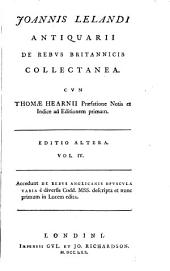 Joannis Lelandi Antiquarii de Rebus Britannicis Collectanea: Volume 4