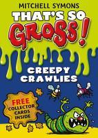 That s So Gross   Creepy Crawlies PDF