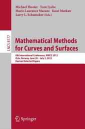 Mathematical Methods for Curves and Surfaces: 8th International Conference, MMCS 2012, Oslo, Norway, June 28 - July 3, 2012, Revised Selected Papers