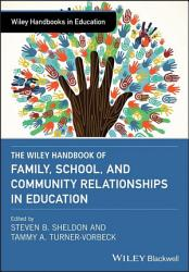 The Wiley Handbook Of Family School And Community Relationships In Education Book PDF