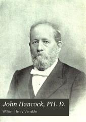 John Hancock, PH. D.: A Memoir, with Selections from His Writings