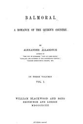Balmoral: A Romance of the Queen's Country, Volume 1