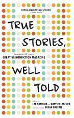 True Stories  Well Told PDF