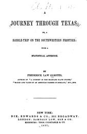 A Journey Through Texas, Or, A Saddle-trip on the Southwestern Frontier: With a Statistical Appendix