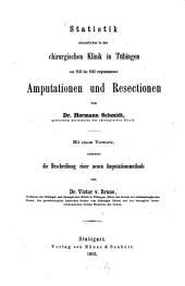 Statistik sämmtlicher in der Chirurgischen Klinik in Tübingen von 1843 bis 1863 vorgenommenen Amputationen und Resectionen