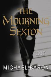 The Mourning Sexton: A Novel of Suspense