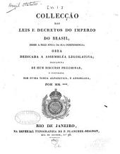 Colleçção das leis e decretos do imperio do Brazil: desde a feliz epoca da sua independencia ...