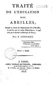 Traité de l'éducation des abeilles, adapté au climat du département de la Meurthe, à celui de tous les autres départements, et jugé utile par la Société académique de Nancy