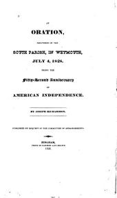 An Oration, Delivered in the South Parish, in Weymouth, July 4, 1828